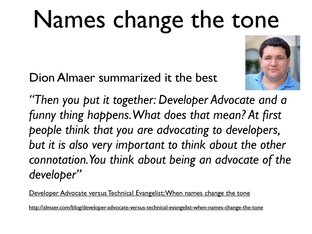 Names change the tone Dion Almaer summarized it...