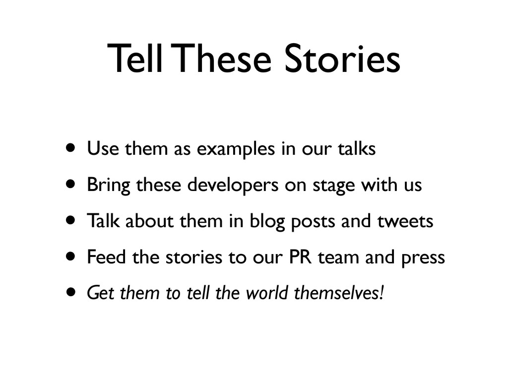Tell These Stories • Use them as examples in ou...