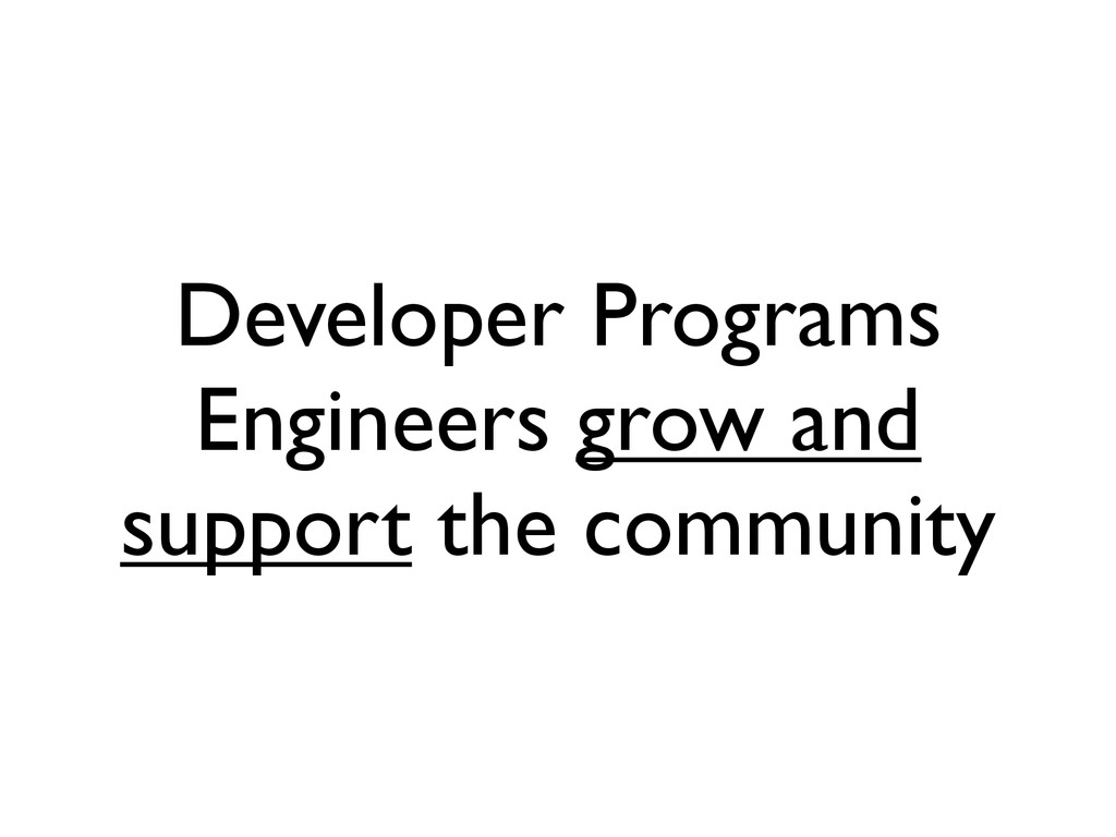 Developer Programs Engineers grow and support t...