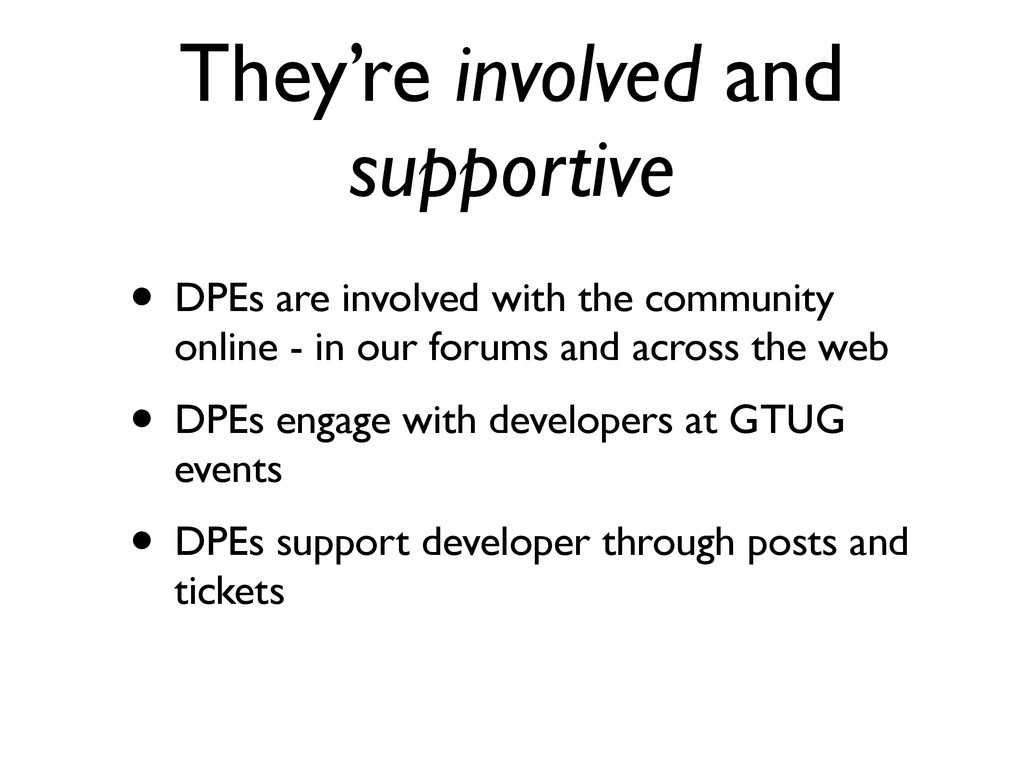 They're involved and supportive • DPEs are invo...