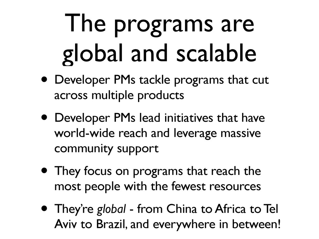 The programs are global and scalable • Develope...