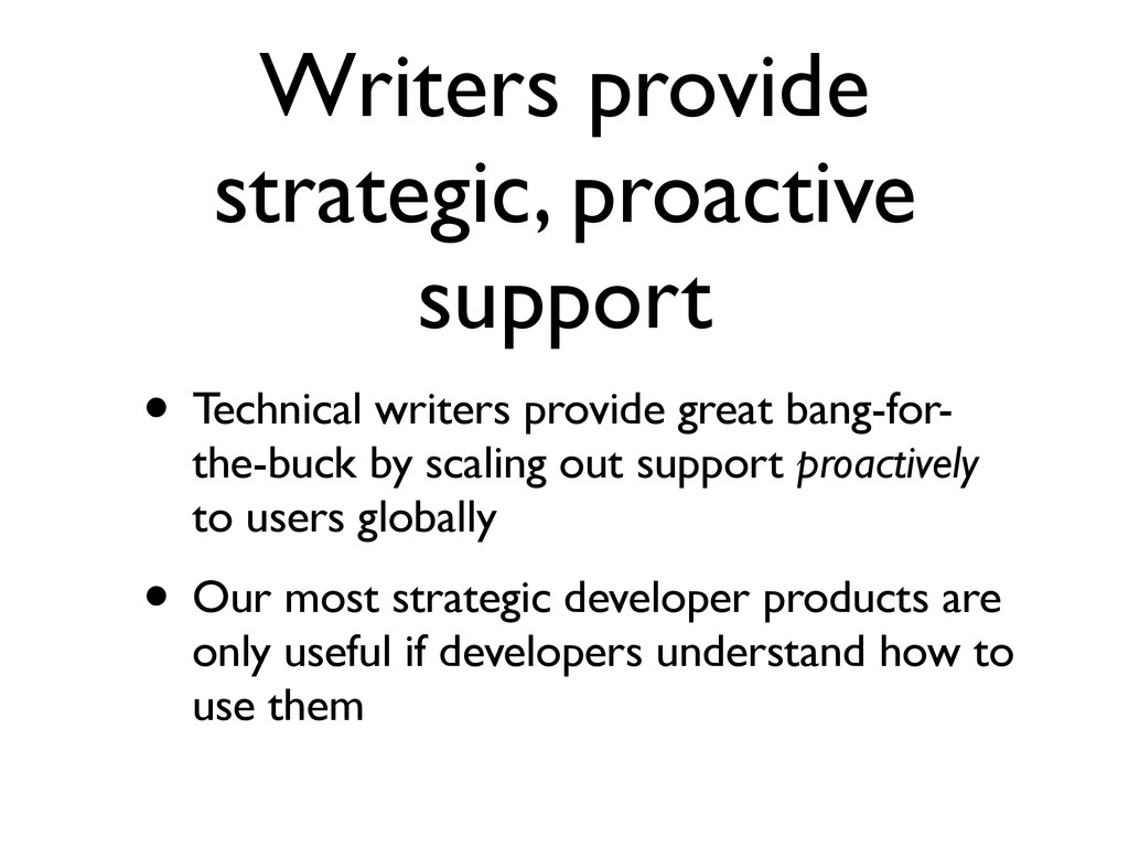 Writers provide strategic, proactive support • ...