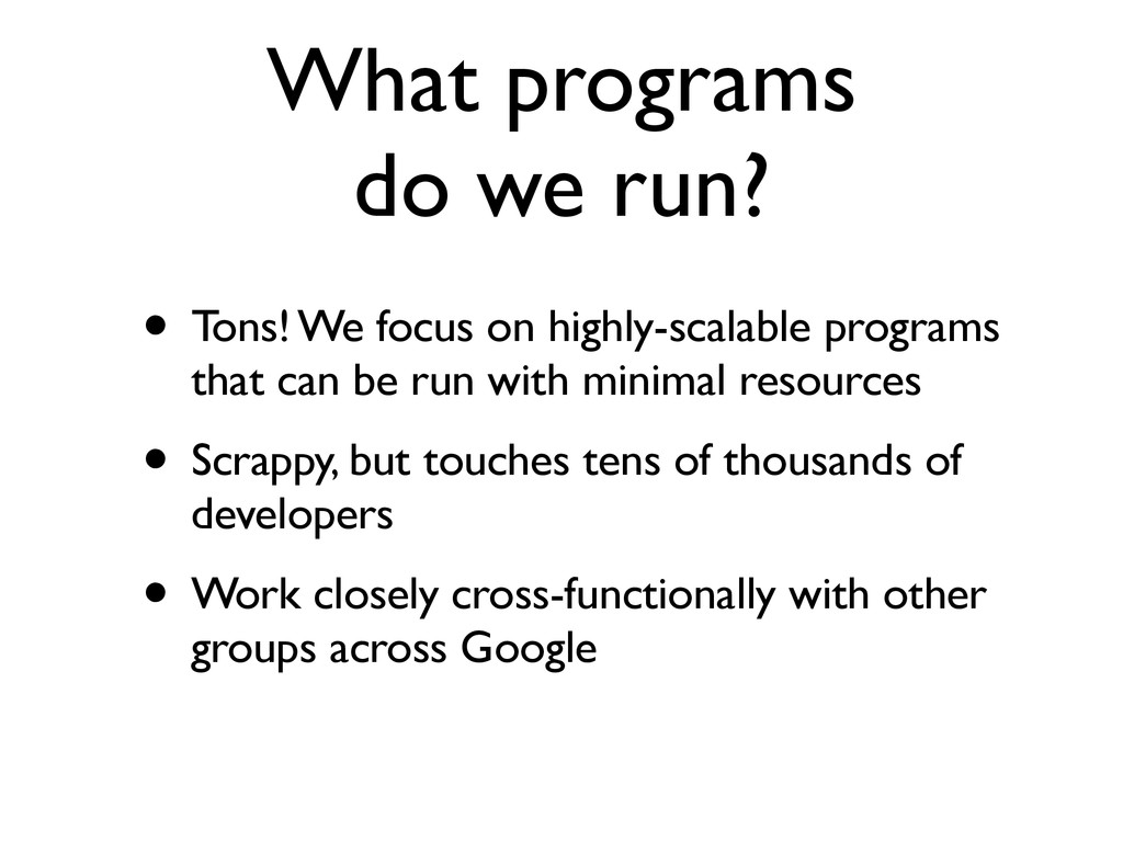 What programs do we run? • Tons! We focus on hi...