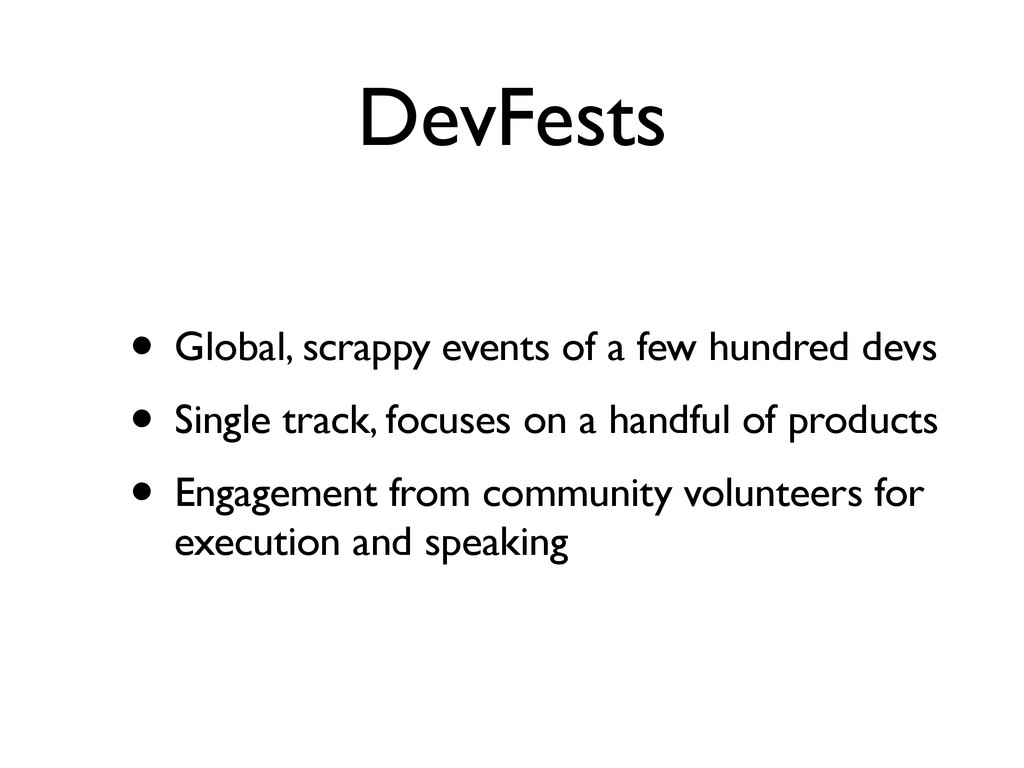 DevFests • Global, scrappy events of a few hund...