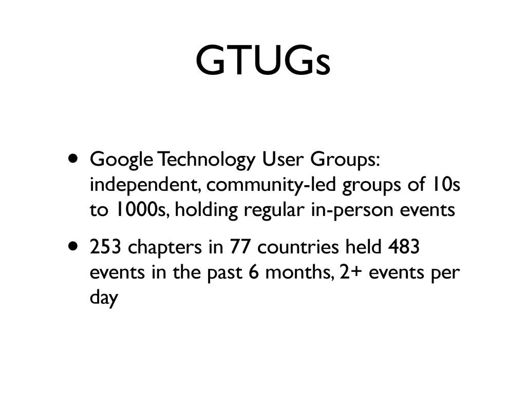 GTUGs • Google Technology User Groups: independ...