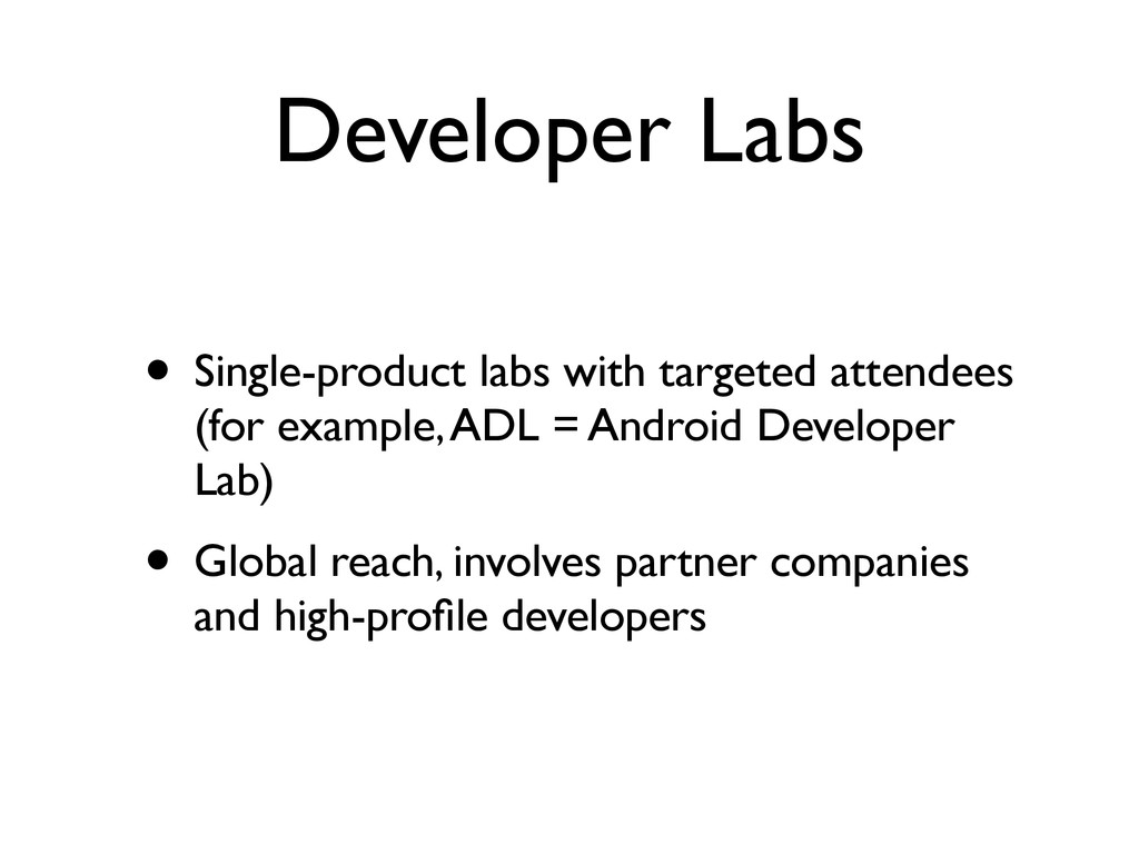 Developer Labs • Single-product labs with targe...