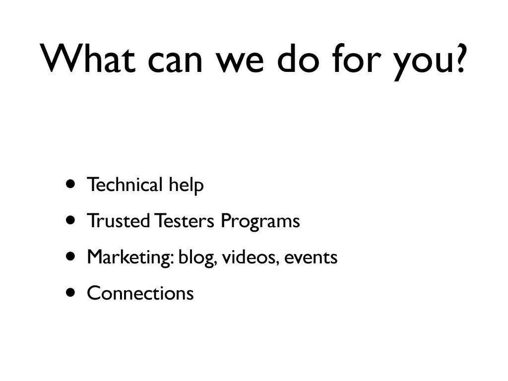 What can we do for you? • Technical help • Trus...