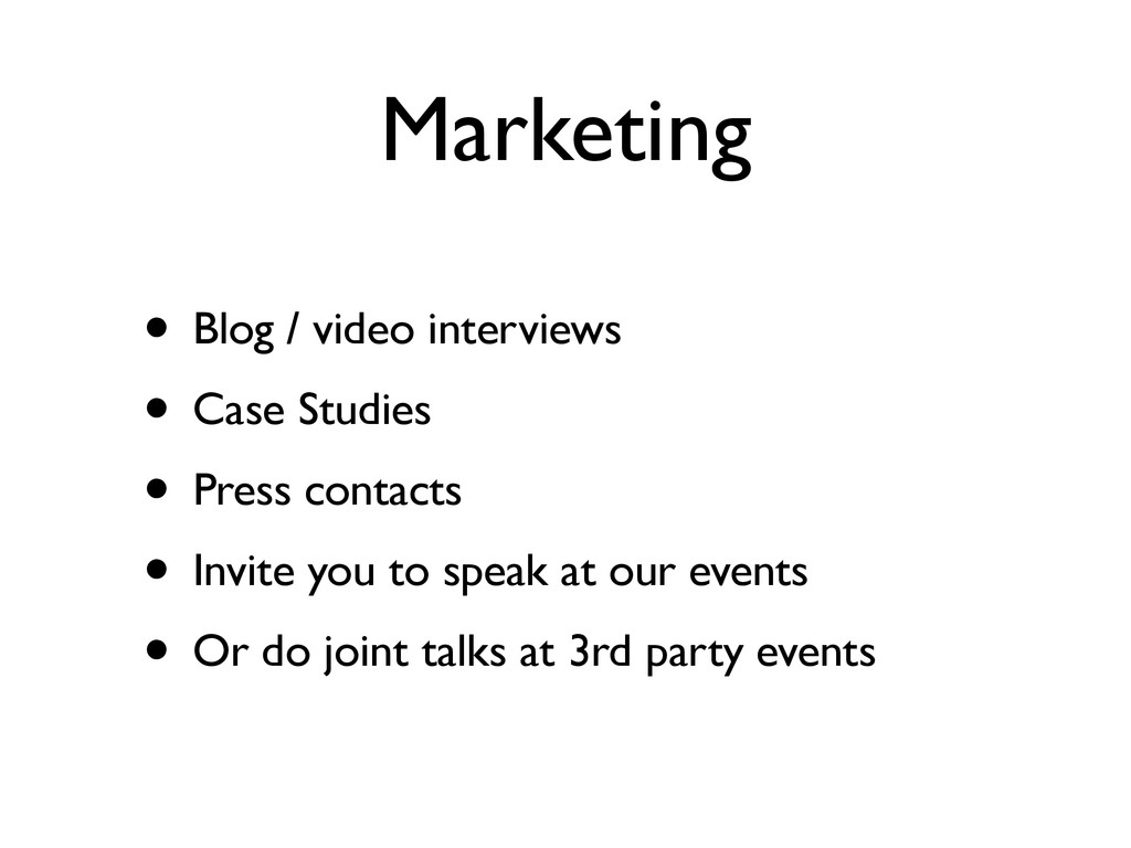 Marketing • Blog / video interviews • Case Stud...