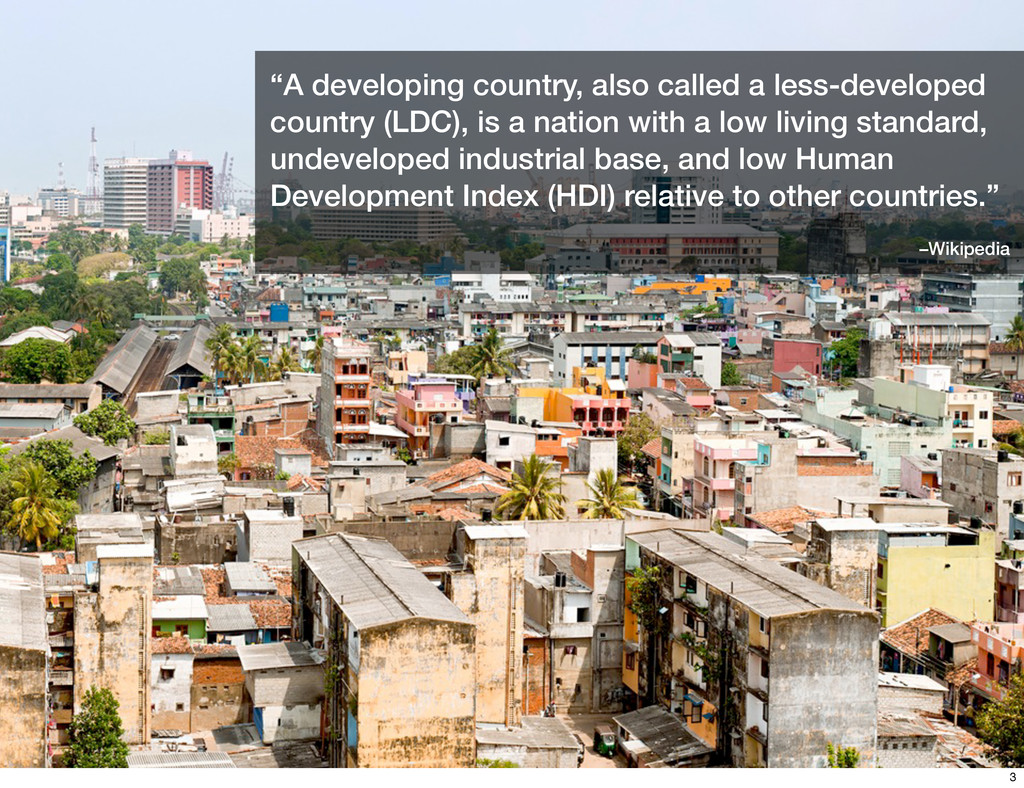 """A developing country, also called a less-devel..."