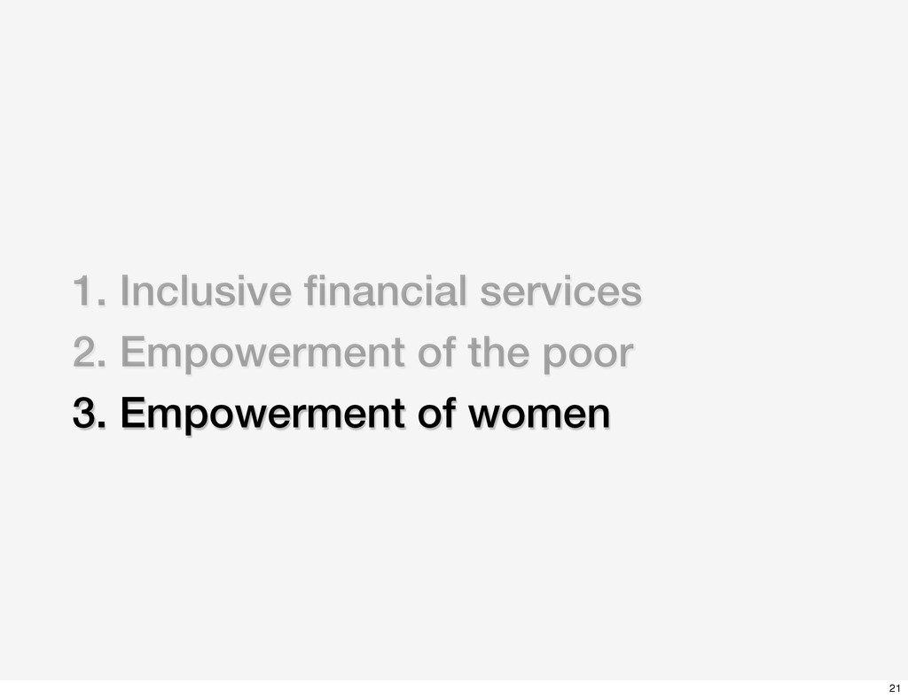 1. Inclusive financial services 2. Empowerment o...