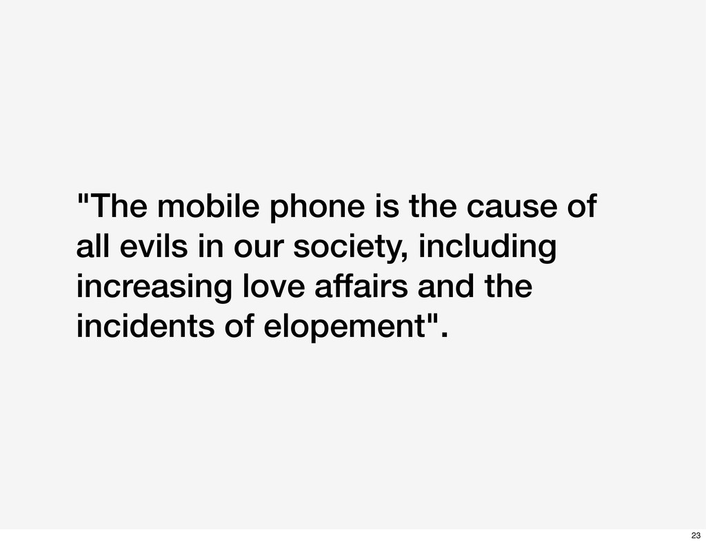 """The mobile phone is the cause of all evils in ..."
