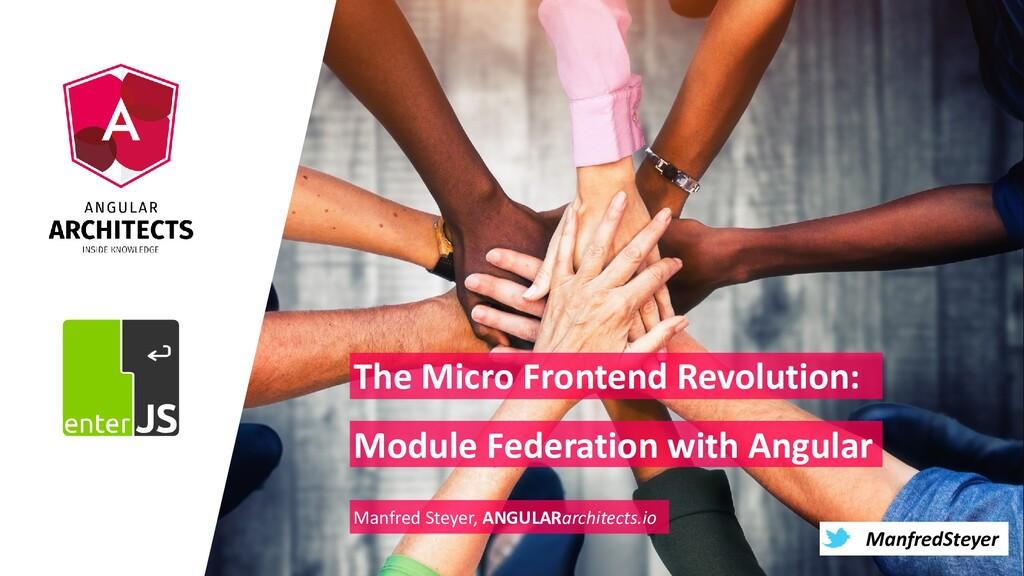 @ManfredSteyer ManfredSteyer The Micro Frontend...