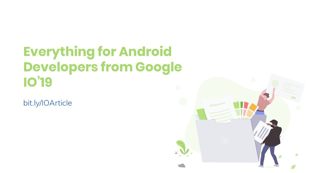 Everything for Android Developers from Google I...