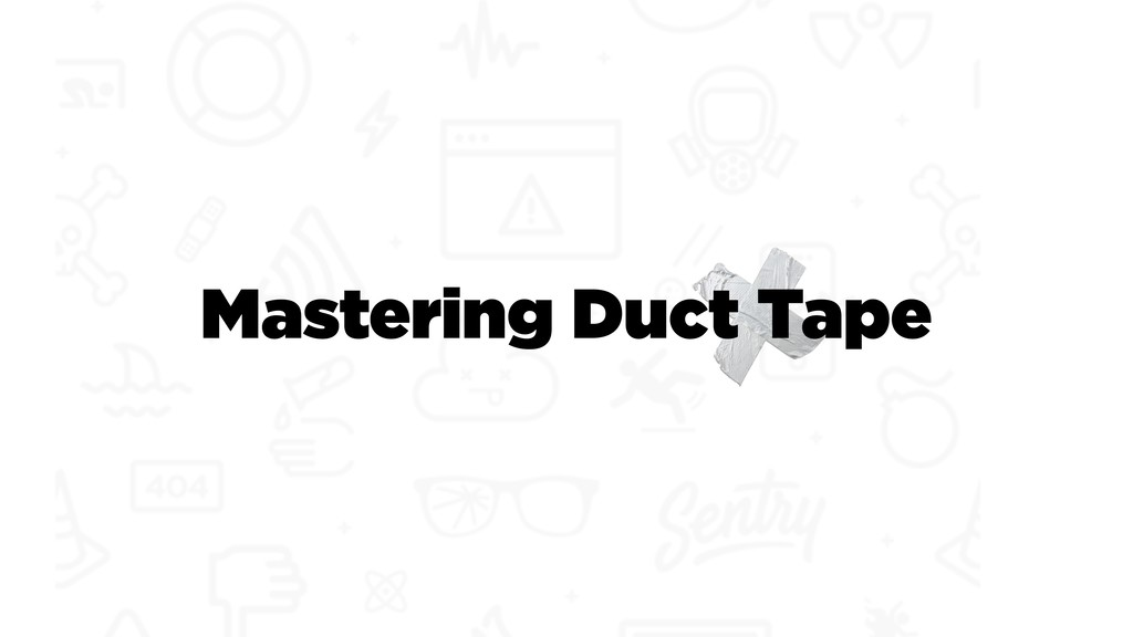 Mastering Duct Tape