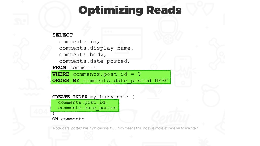 Optimizing Reads SELECT comments.id, comments.d...