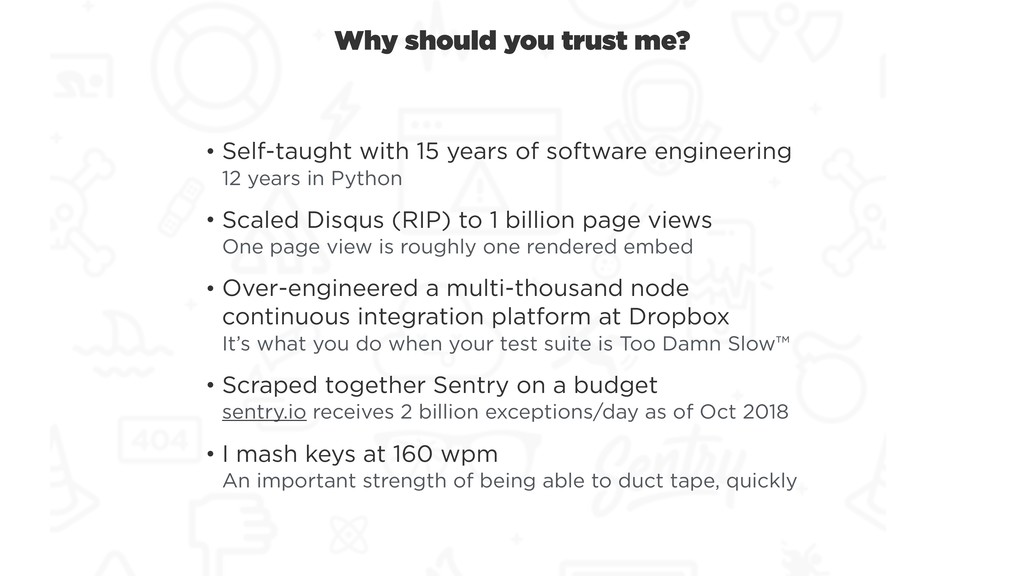 Why should you trust me? • Self-taught with 15 ...