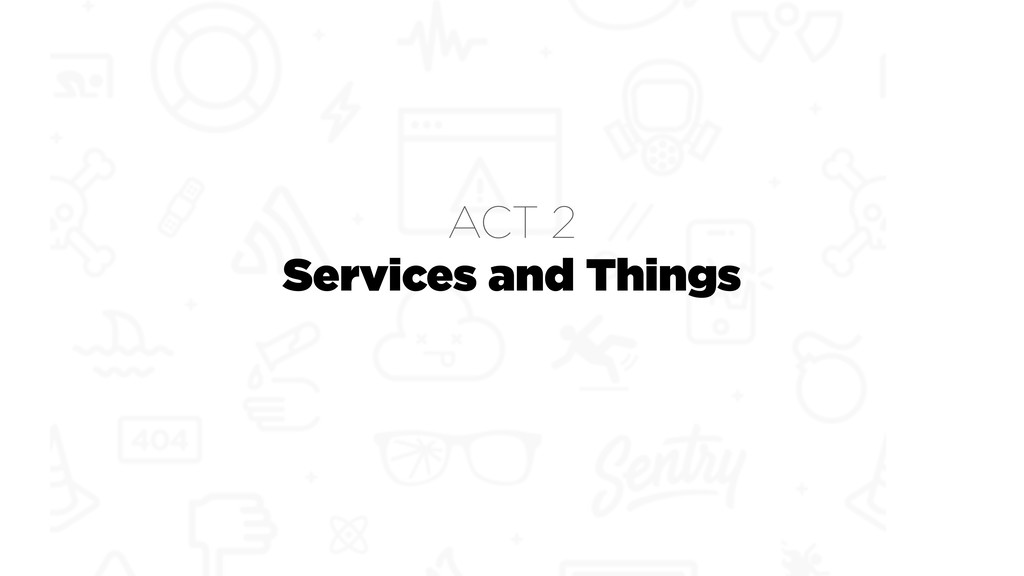 Services and Things ACT 2