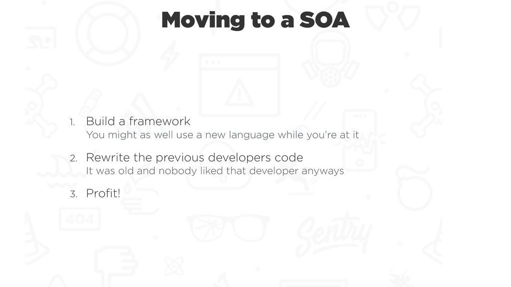 Moving to a SOA 1. Build a framework You might...