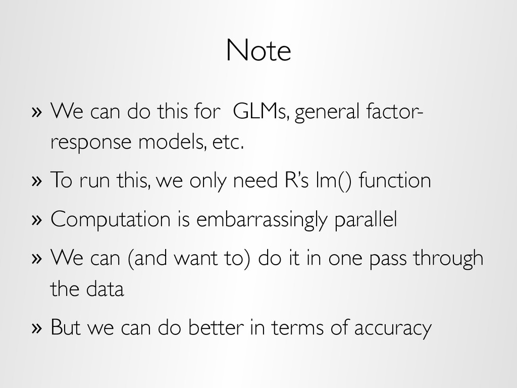 Note » We can do this for GLMs, general factor...