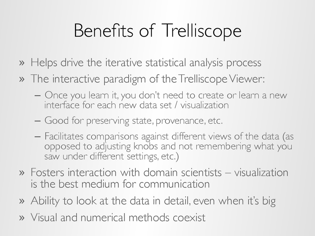 Benefits of Trelliscope » Helps drive the itera...