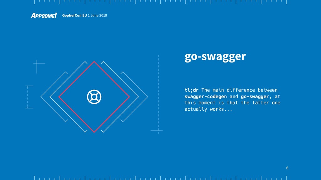 6 go-swagger tl;dr The main difference between ...