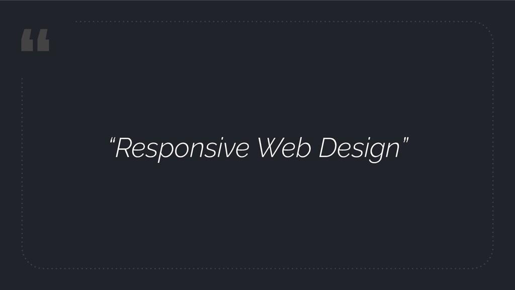 """ ""Responsive Web Design"""