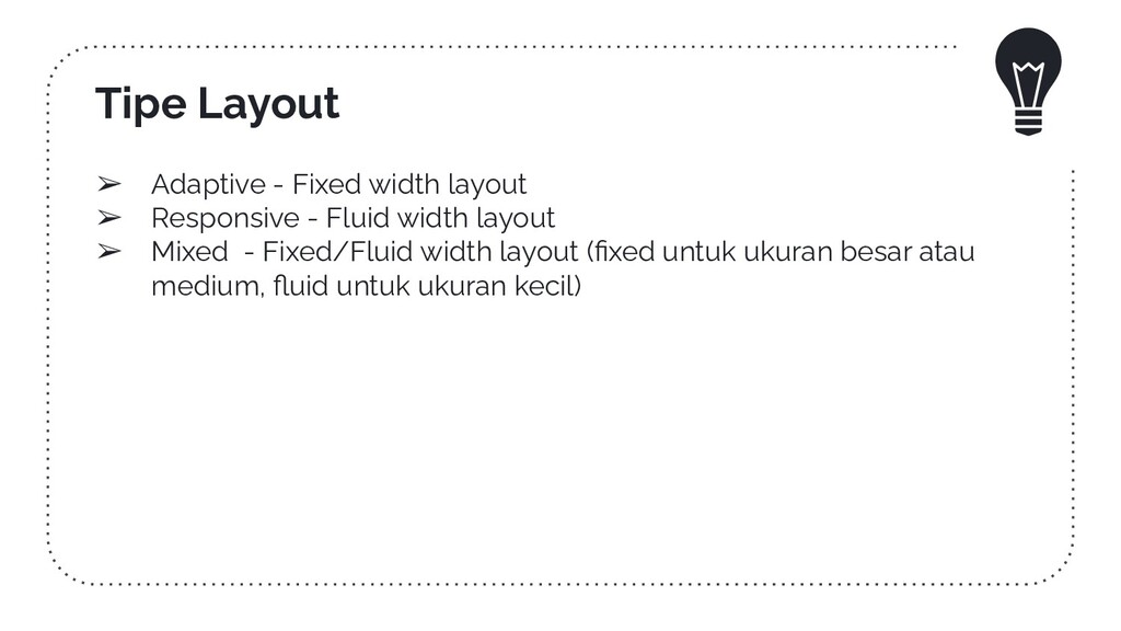 ➢ Adaptive - Fixed width layout ➢ Responsive - ...