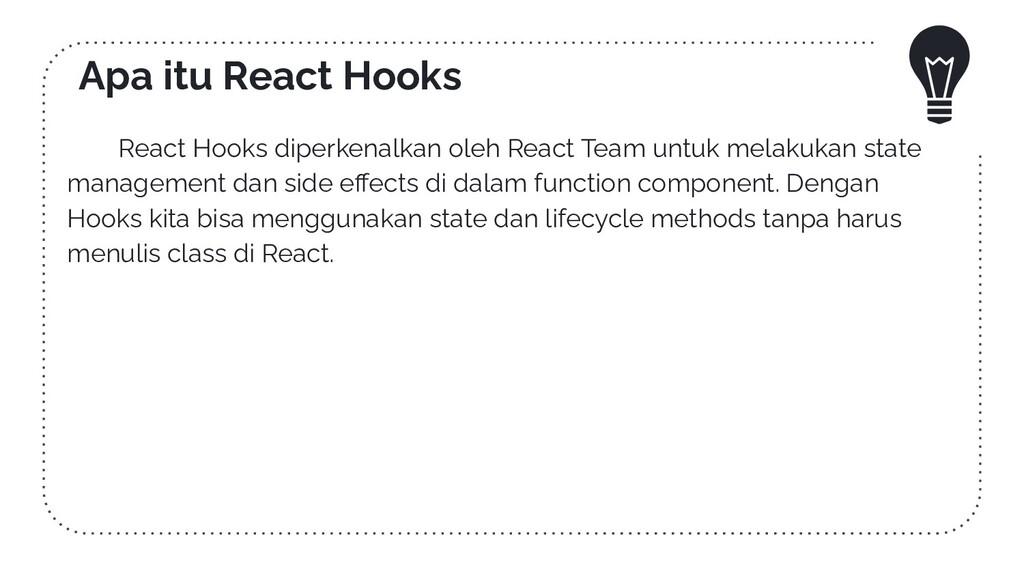 Apa itu React Hooks React Hooks diperkenalkan o...
