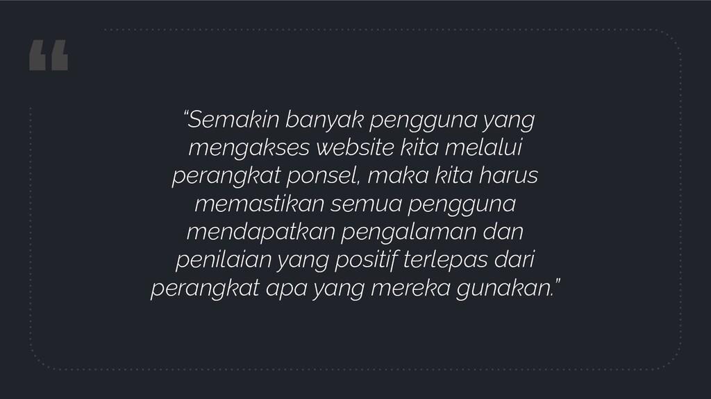 """"""" """"Semakin banyak pengguna yang mengakses websi..."""