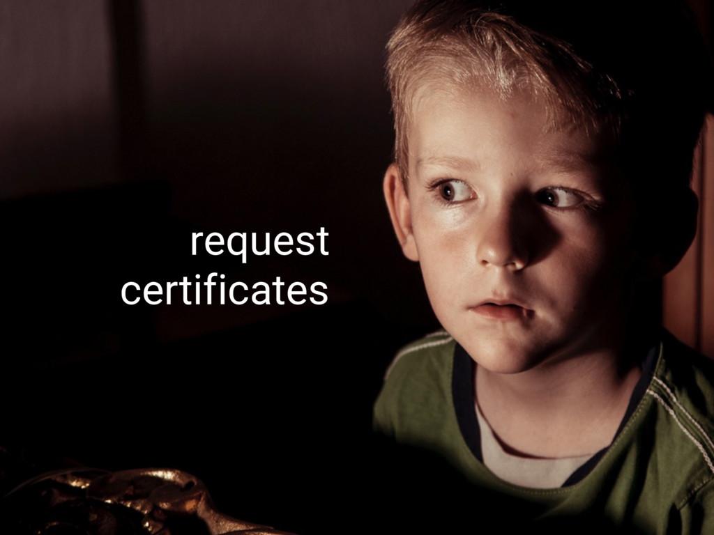 request certificates