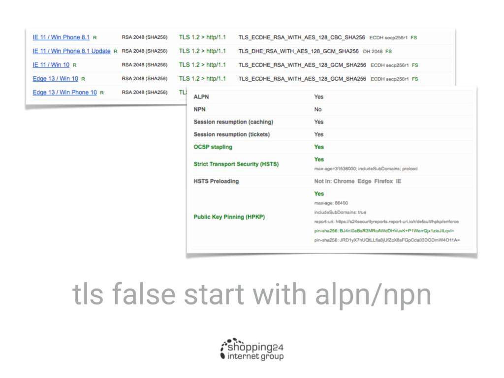 tls false start with alpn/npn