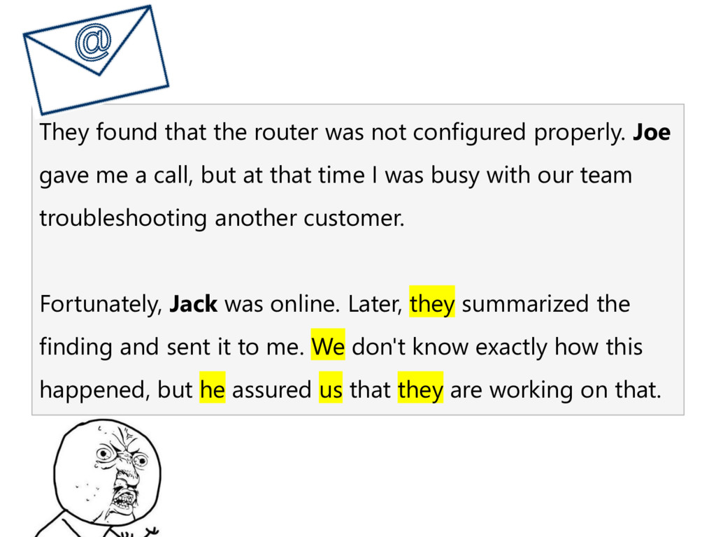 They found that the router was not configured p...
