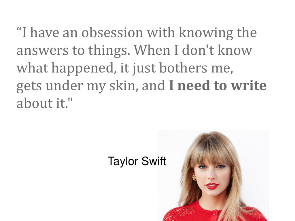 """I have an obsession with knowing the answers t..."