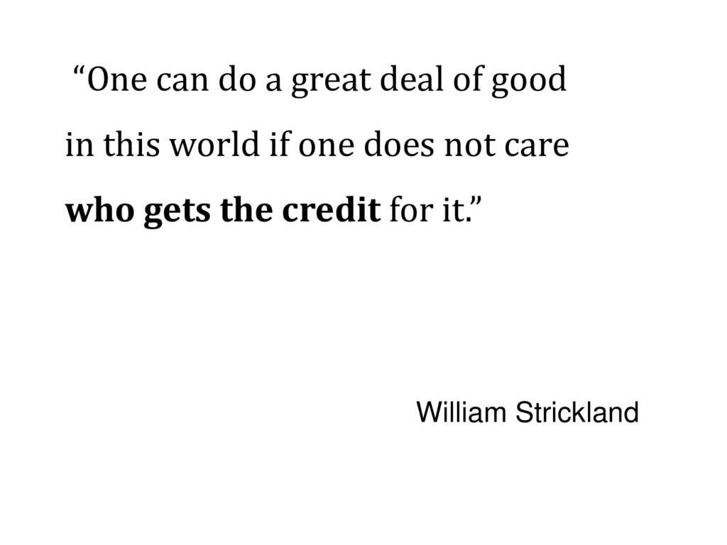 """One can do a great deal of good in this world ..."