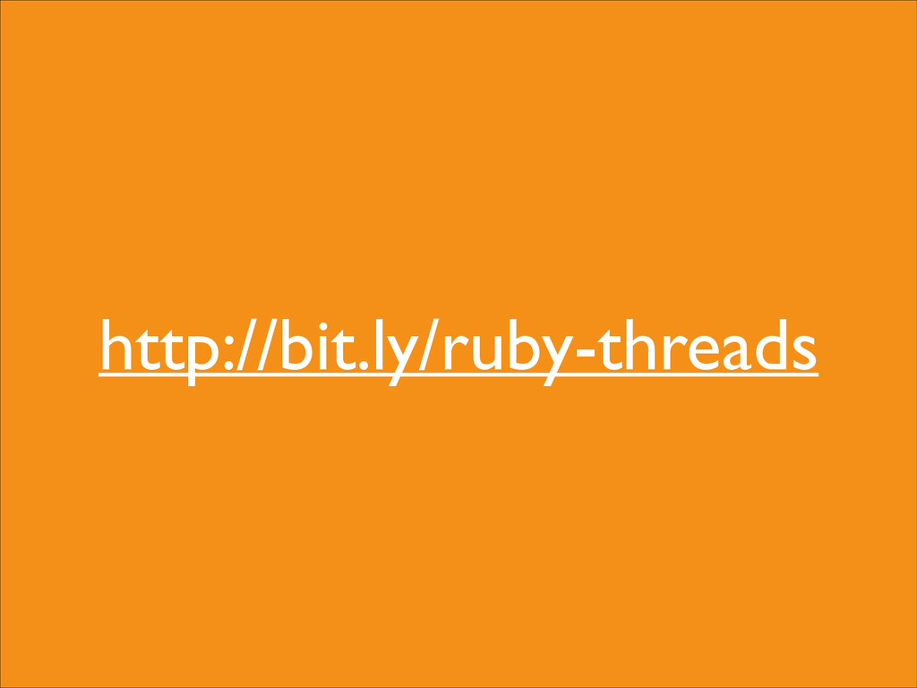 http://bit.ly/ruby-threads