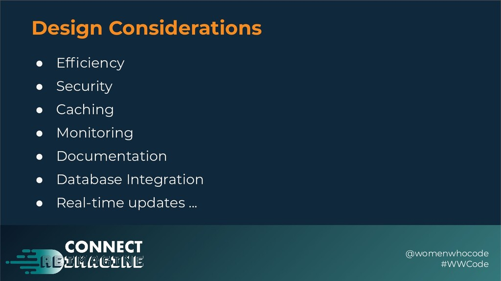 Design Considerations ● Efficiency ● Security ● ...