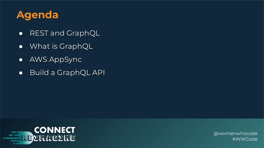 Agenda ● REST and GraphQL ● What is GraphQL ● A...