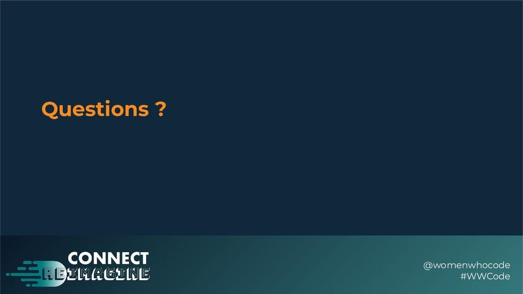 Questions ? @womenwhocode #WWCode