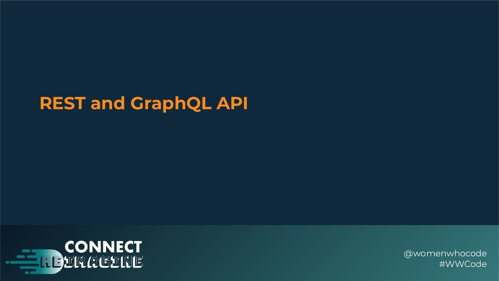 REST and GraphQL API @womenwhocode #WWCode