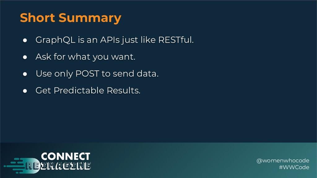 Short Summary ● GraphQL is an APIs just like RE...