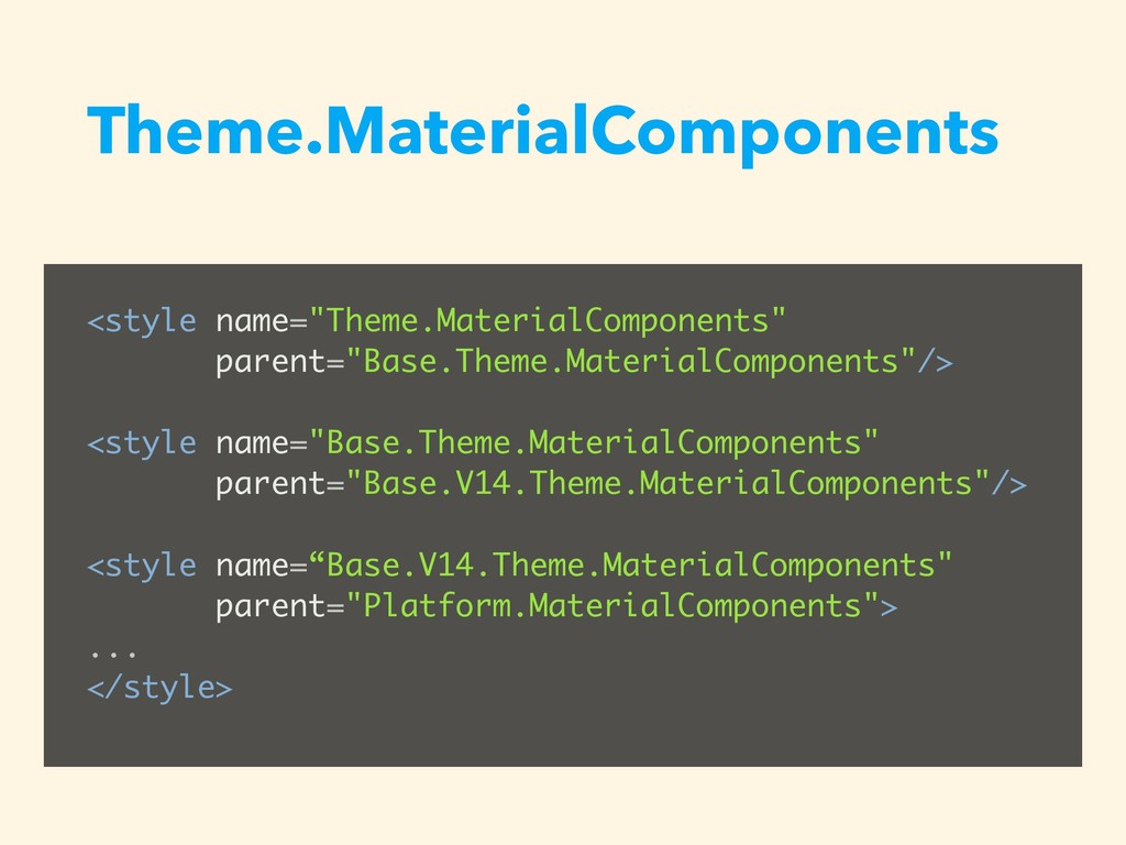 """Theme.MaterialComponents <style name=""""Theme.Mat..."""