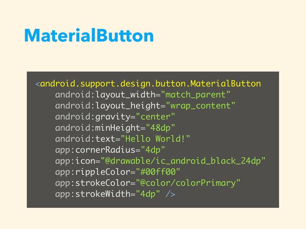 MaterialButton <android.support.design.button.M...