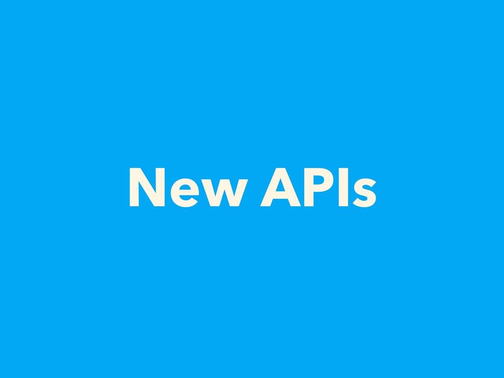 New APIs