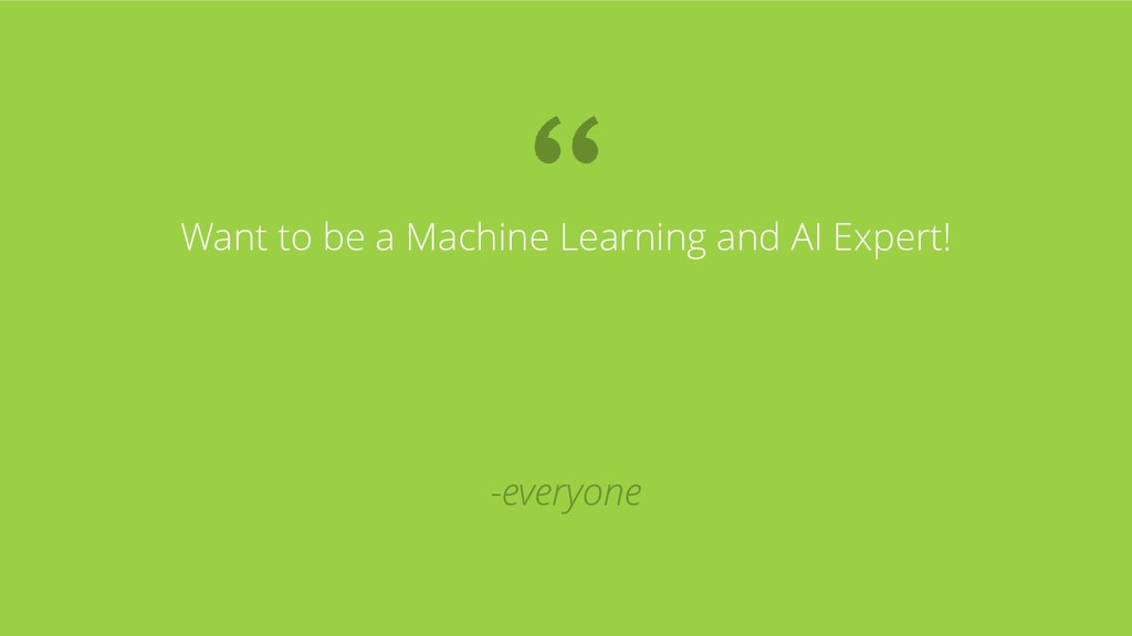 Want to be a Machine Learning and AI Expert!