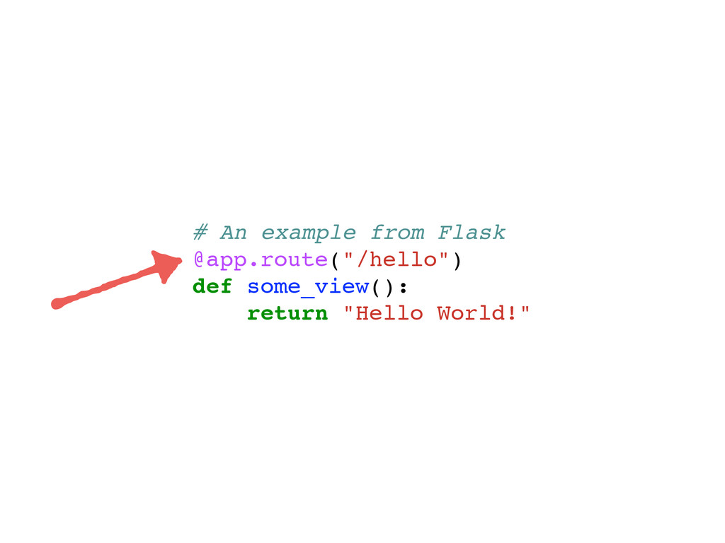 "# An example from Flask @app.route(""/hello"") de..."