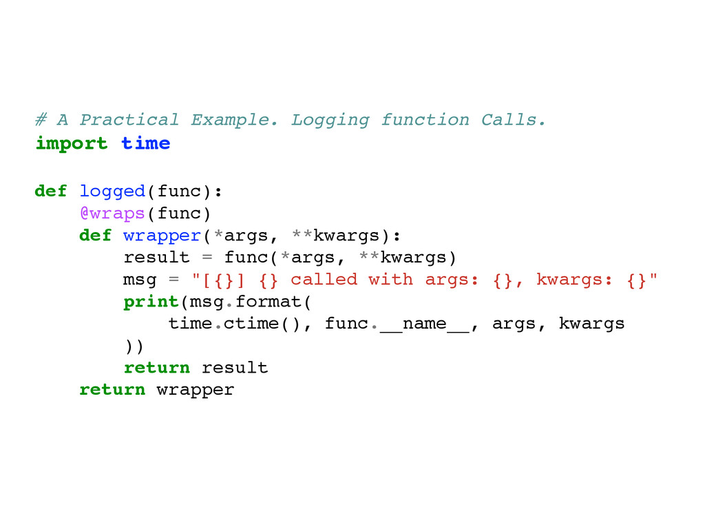 # A Practical Example. Logging function Calls. ...