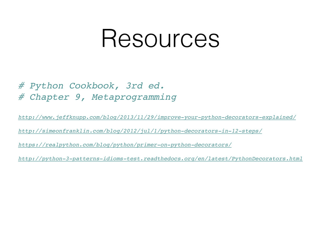 Resources # Python Cookbook, 3rd ed. # Chapter ...