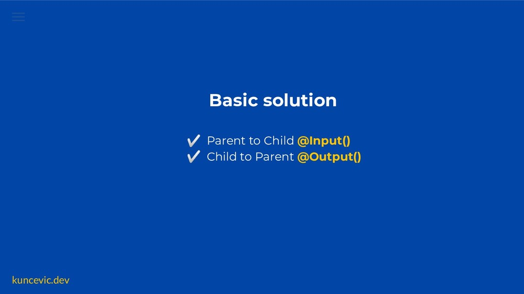 kuncevic.dev Basic solution ✅ Parent to Child @...