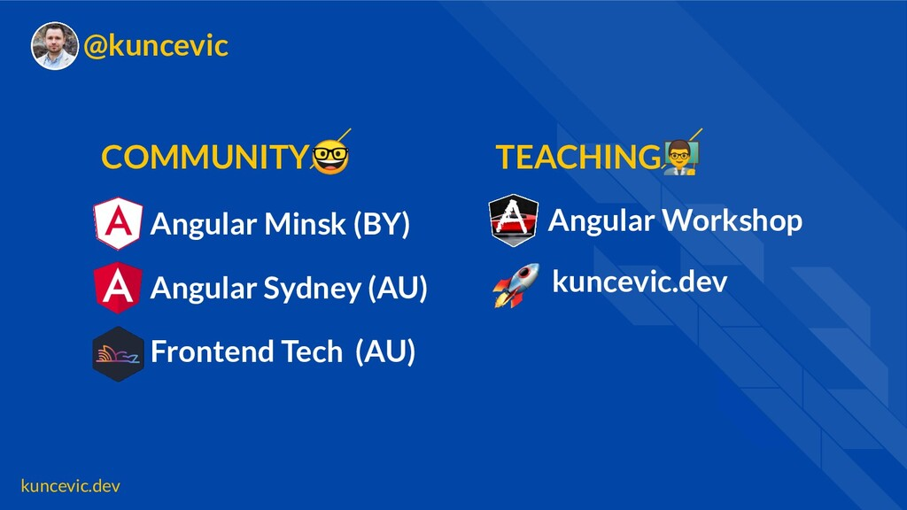 kuncevic.dev @kuncevic Angular Minsk (BY) Front...