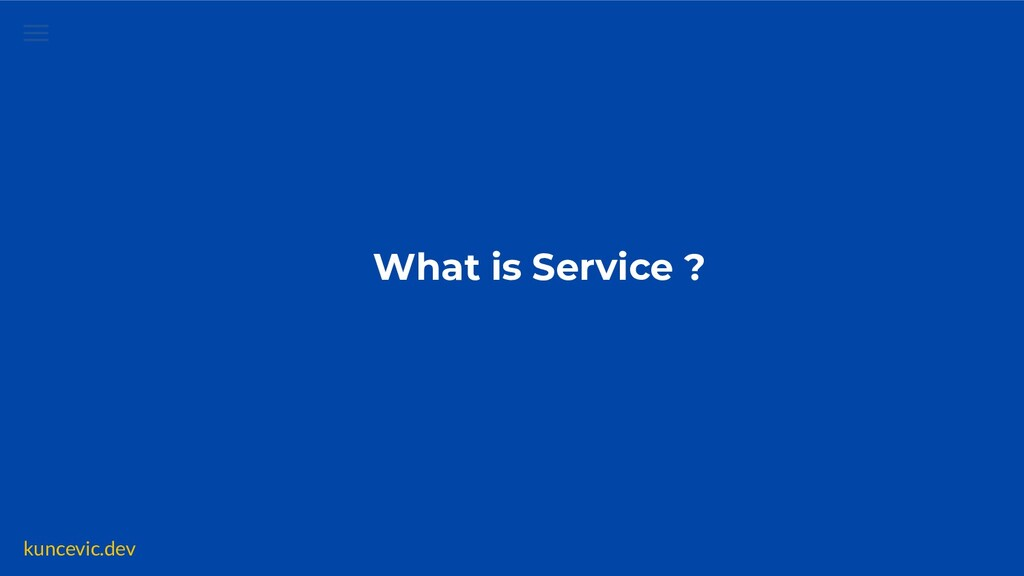 kuncevic.dev What is Service ?